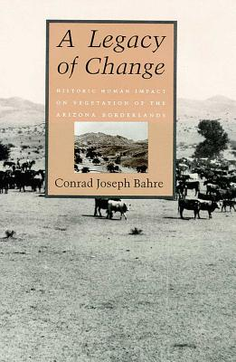 A Legacy of Change By Bahre, Conrad J.